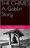 THE CHIMES A Goblin Story (English Edition)