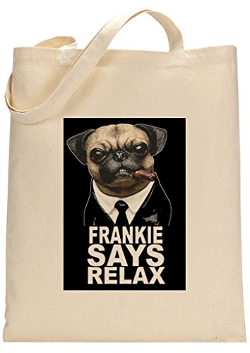 Pug Frankie Says Relax Custom Made Tote Bag