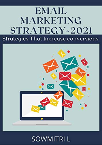EMAIL MARKETING STRATEGY-2021: Strategies That Increase Conversions