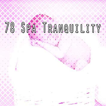 78 Spa Tranquility