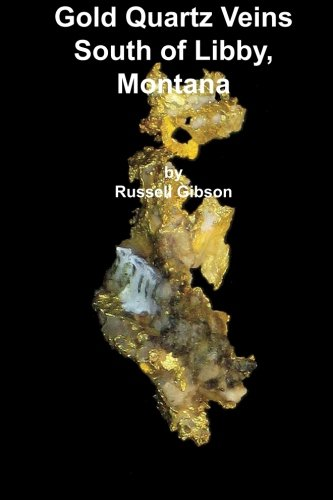 Gold Quartz Veins South of Libby, Montana