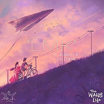 LMK (feat. Kianalei & Kyleyman)