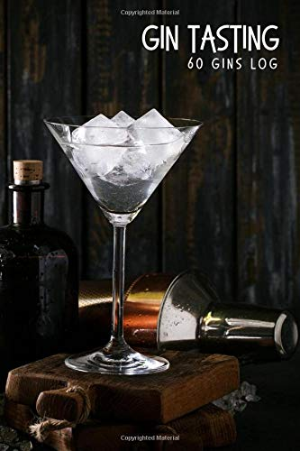 """GIN TASTING (60 Gin Logs): Record & track 60 sampled gins in this personal 6x9\"""" journal & log book."""