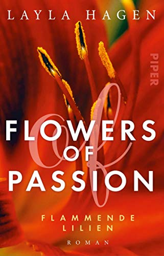Flowers of Passion – Flammende Lilien (Flowers of Passion 4): Roman