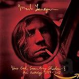 Songtexte von Mark Lanegan - Has God Seen My Shadow? An Anthology 1989-2011