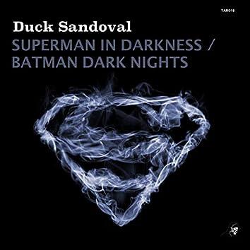 Superman In Darkness / Batman Dark Nights