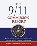 The 9/11 Commission Report: Final Report of the National Commission on Terrorist Attacks Upon the United States