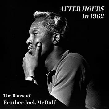 After Hours in 1962 the Blues of Brother Jack McDuff