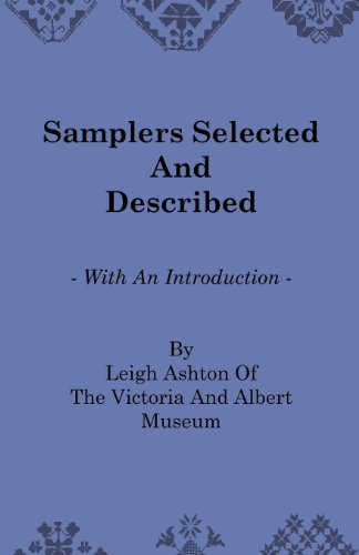 Samplers Selected and Described - With an Introduction by Leigh Ashton of the Victoria and Albert Museum (English Edition)