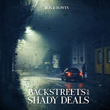 Backstreets and Shady Deals