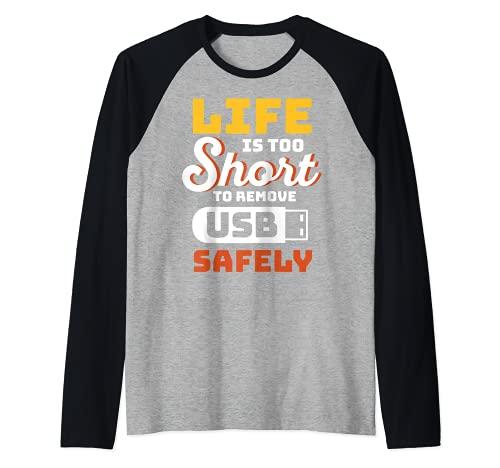 Life Is too Short USB Mesa de ayuda Soporte técnico para computadora Camiseta Manga Raglan