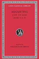 Augustine: City of God, Volume VI, Books 18.36-20 (Loeb Classical Library No. 416) by Augustine(1960-01-01)