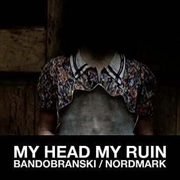 My Head My Ruin