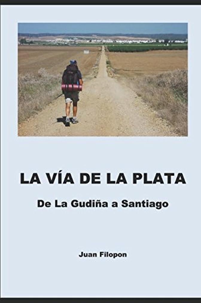 ダッシュ光の無線La Via de la Plata: De la Gudi?a a Santiago