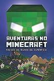 Aventuras no minecraft - Presos no mundo da superfície - livro 1: Volume 1