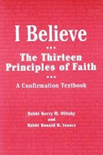 I Believe: The Thirteen Principles of Faith : A Confirmation Textbook