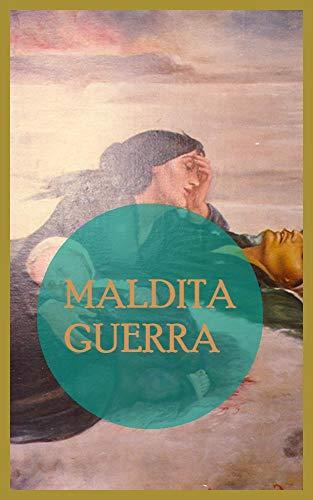 MALDITA GUERRA (Spanish Edition)