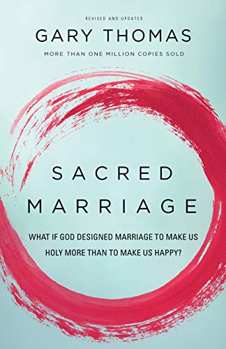 Compare Textbook Prices for Sacred Marriage: What If God Designed Marriage to Make Us Holy More Than to Make Us Happy Reprint Edition ISBN 0884328005035 by Thomas, Gary