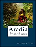 Aradia Or the Gospel of the Witches (English Edition)...