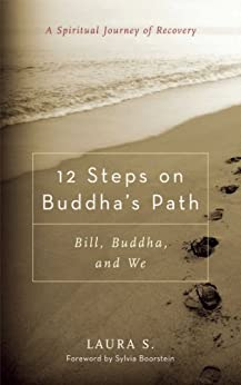 12 Steps on Buddha's Path: Bill, Buddha, and We by [Laura S., Sylvia Boorstein]