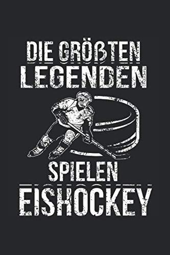Die Größte Legenden Spielen Eishockey: Eishockey & Eishockeyspieler Notizbuch 6'x9' Eishockeyschläger Geschenk für  & Eis