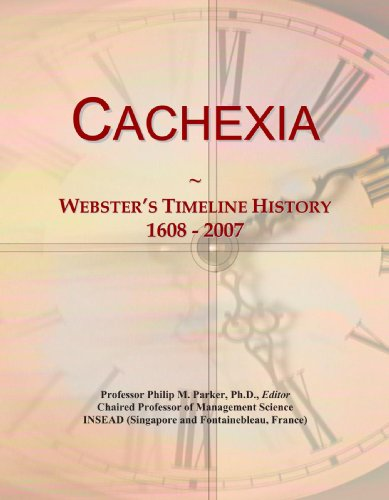 Cachexia: Webster's Timeline History, 1608 - 2007