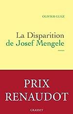 La disparition de Josef Mengele - Prix Renaudot 2017 d'Olivier Guez
