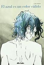 El azul es un color cálido (Spanish edition of Blue is the Warmest Color) by Julie Maroh(2011-06-17)