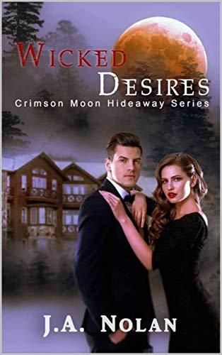 Crimson Moon Hideaway: Wicked Desires (Positively Beastly Series Book 1)