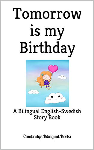 Awesome Tomorrow Is My Birthday A Bilingual English Swedish Story Book Funny Birthday Cards Online Necthendildamsfinfo