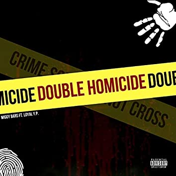 Double Homicide (feat. Loyal Y.P.)