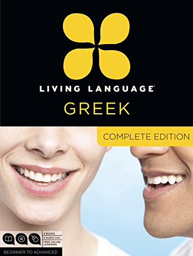 Living Language Greek [With 9 CDs]: Beginner through advanced course, including 3 coursebooks, 9 audio CDs, and free online learning