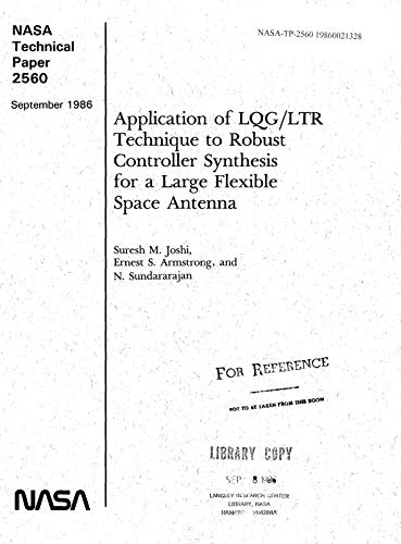 Application of the LQG/LTR technique to robust controller synthesis for a large flexible space antenna (English Edition)