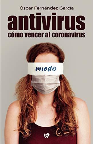 Antivirus: Cómo vencer al coronavirus