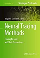 Neural Tracing Methods: Tracing Neurons and Their Connections (Neuromethods (92))