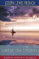 Great Sea Stories (Esprios Classics)