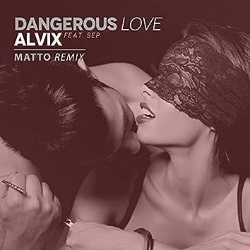 Dangerous Love (Matto Remix)