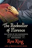 The Bookseller of Florence: The Story of the Manuscripts That Illuminated the Renaissance