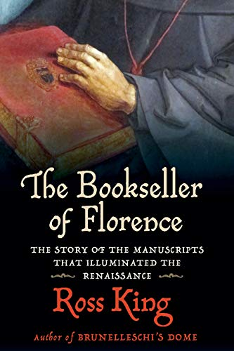 Compare Textbook Prices for The Bookseller of Florence: The Story of the Manuscripts That Illuminated the Renaissance  ISBN 9780802158529 by King, Ross