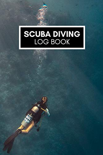Scuba Diving Log Book: A Diver's Prompt Journal/Notebook to Track & Record Dives' Details   120 Dive Log Pages for Scuba Diving Gift, Companion, & Accessory for Men & Women