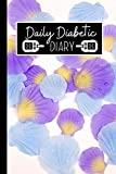 Daily Diabetic Diary: Glucose Monitoring Logbook To Keep Record Of Date, Weight, Notes, Values, MG/DL, Time, Breakfast, Lunch, Dinner, Night (Before & After)- Gifts For Diabetic Patients