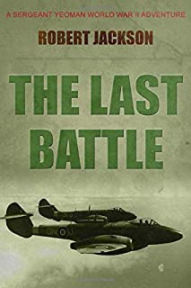 The Last Battle: Yeoman and the Defeat of the Third Reich