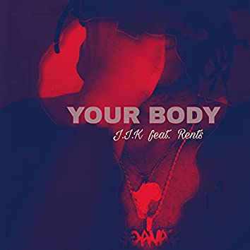 Your Body (feat. Rents)