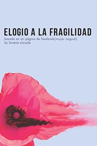 Elogio a la Fragilidad: En este breve, inmenso y fugaz instante.
