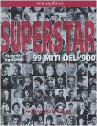 Superstar. 99 miti del '900