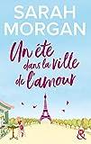 Un été dans la ville de l'amour - Destination Paris avec la nouvelle romance de l'été de Sarah Morgan !
