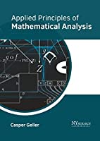 Applied Principles of Mathematical Analysis