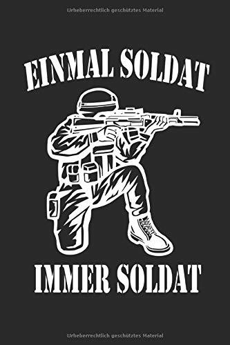 Einmal Soldat Immer Soldat: Notizbuch 100 Seiten Liniert | Soldaten Bundeswehr Waffe