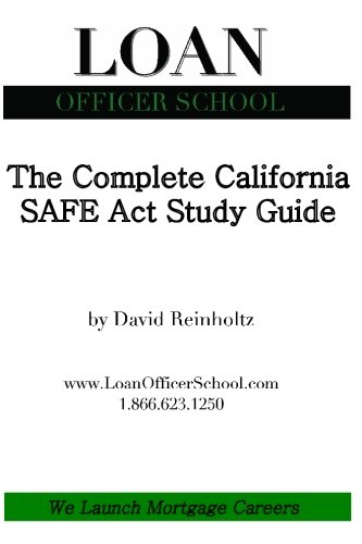 The Complete California SAFE Act Study Guide: Your all in one guide to meeting the requirements of the SAFE Act