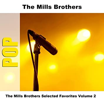 The Mills Brothers Selected Favorites, Vol. 2